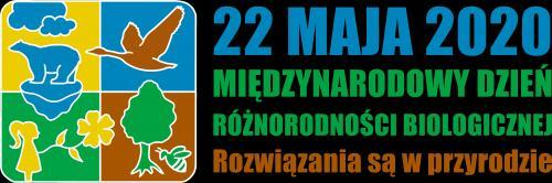Międzynarodowy Dzień Różnorodności Biologicznej - 22 maja 2020 r.