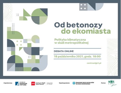 """""""Od betonozy do ekomiasta. Polityka klimatyczna w skali metropolitalnej"""" - debata już 18.10.2021 r."""